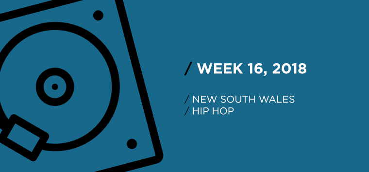 New South Wales Hip-Hop Chart for Week 16, 2018