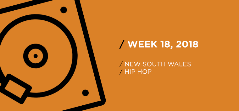 New South Wales Hip-Hop Chart for Week 18, 2018