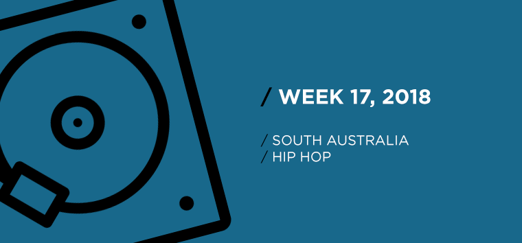 South Australia Hip-Hop Chart for Week 17, 2018