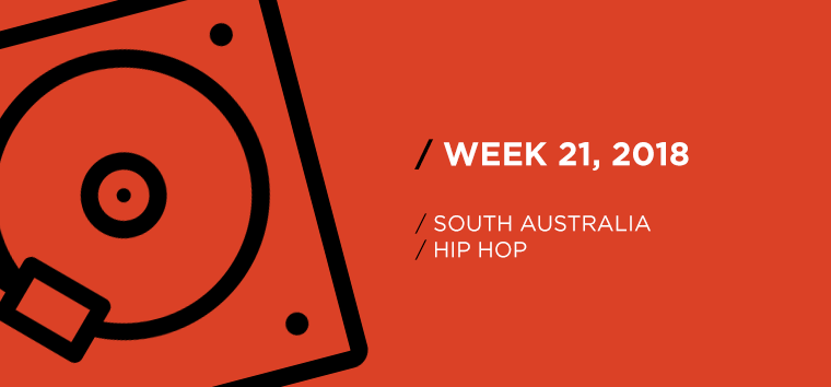 South Australia Hip-Hop Chart for Week 21, 2018