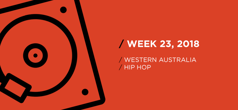 Western Australia Hip-Hop Chart for Week 23, 2018