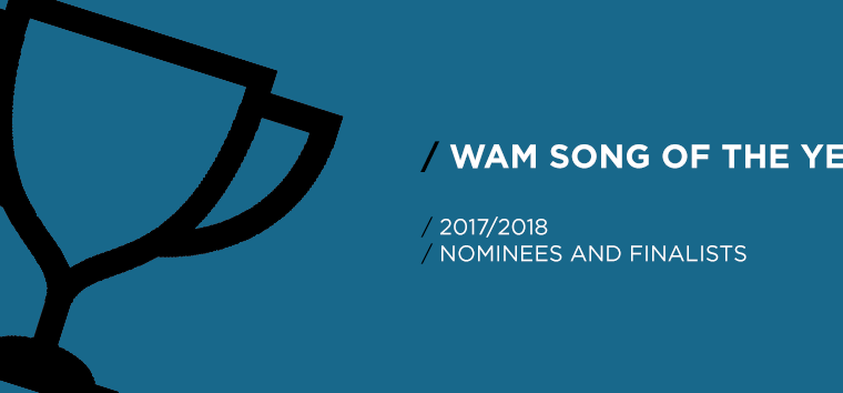 2017-18 WAM Song of the Year Nominees/Finalists