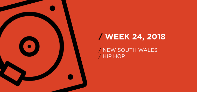 New South Wales Hip-Hop Chart for Week 24, 2018