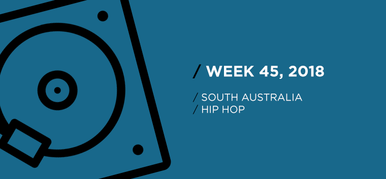 South Australia Hip-Hop Chart for Week 45, 2018