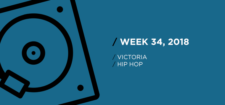 Victoria Hip-Hop Chart for Week 34, 2018