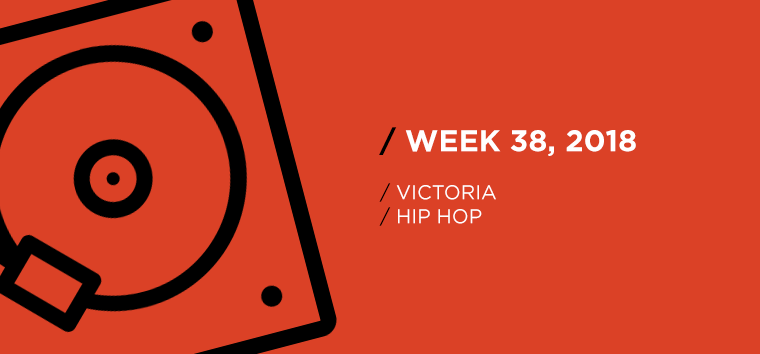 Victoria Hip-Hop Chart for Week 38, 2018