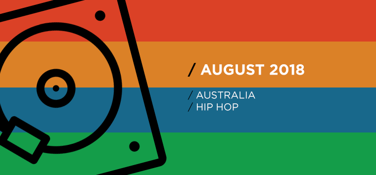 Australian National Hip-Hop Chart for August 2018