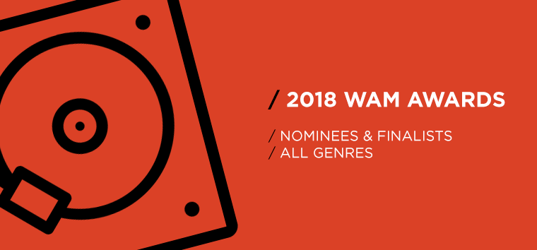 2018 WAM Awards Nominees/Finalists