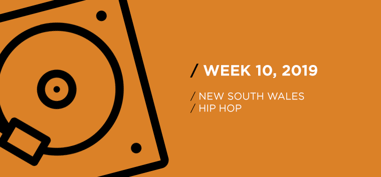 New South Wales Hip-Hop Chart for Week 10, 2019