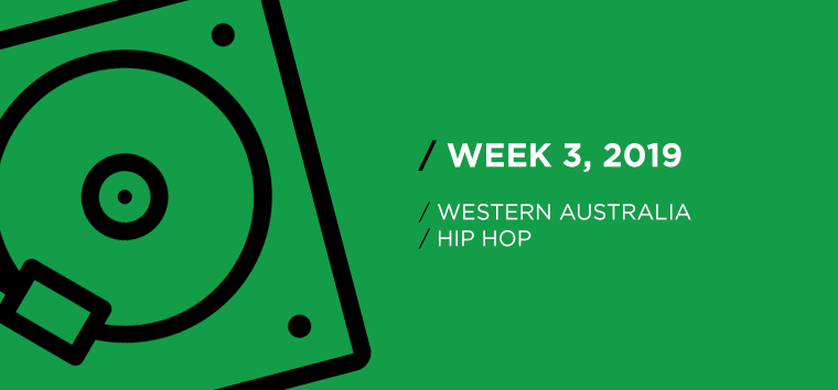 Western Australia Hip-Hop Chart for Week 03, 2019