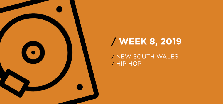 New South Wales Hip-Hop Chart for Week 08, 2019