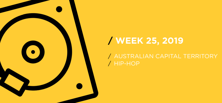 Australian Capital Territory Hip-Hop Chart for Week 25, 2019