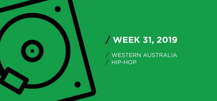 Western Australia Hip-Hop Chart for Week 31, 2019