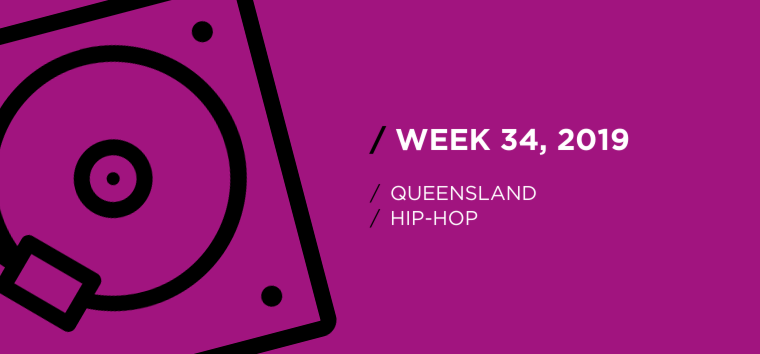 Queensland Hip-Hop Chart for Week 34, 2019