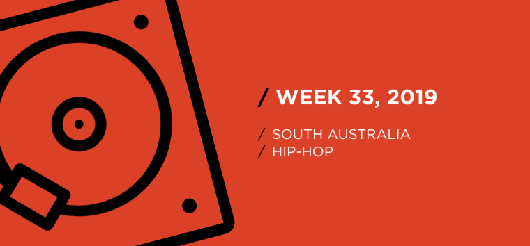 South Australia Hip-Hop Chart for Week 33, 2019