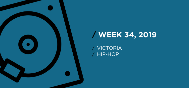 Victoria Hip-Hop Chart for Week 34, 2019