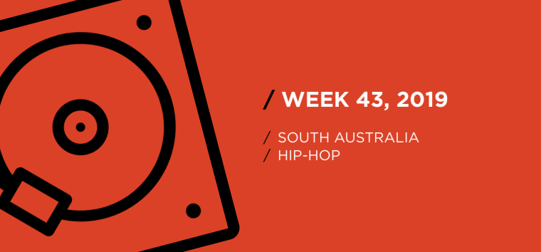South Australia Hip-Hop Chart for Week 43, 2019