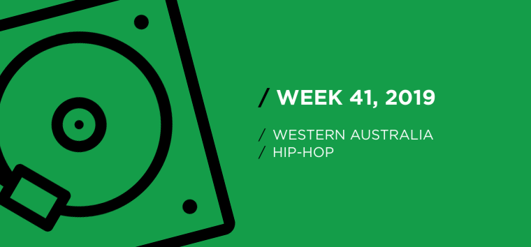 Western Australia Hip-Hop Chart for Week 41, 2019