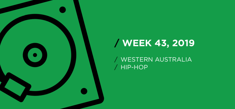 Western Australia Hip-Hop Chart for Week 43, 2019