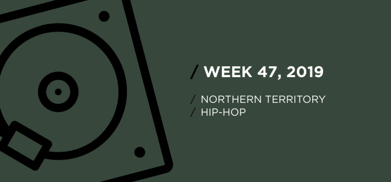 Northern Territory Hip-Hop Chart for Week 47, 2019