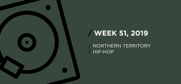 Northern Territory Hip-Hop Chart for Week 51, 2019